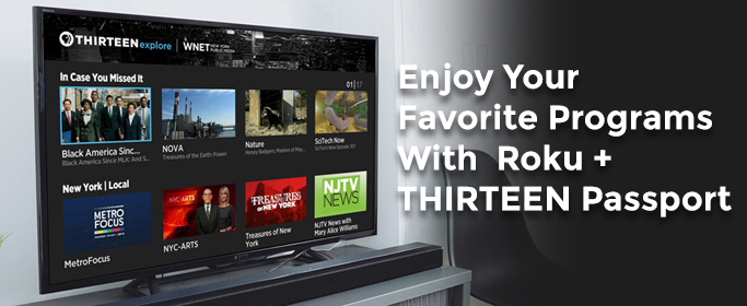 Email - Get Even More THIRTEEN with a New Roku Express! - WNET