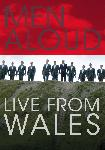 Men Aloud: Live from Wales